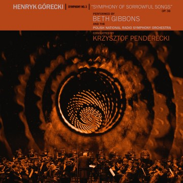 Beth Gibbons - Henryk Górecki: Symphony No. 3 (Symphony Of Sorrowful Songs) - Performed by Beth Gibbons & the Polish National Radio Symphony Orchestra