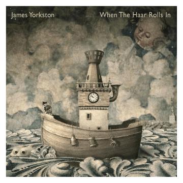 James Yorkston - When The Haar Rolls In